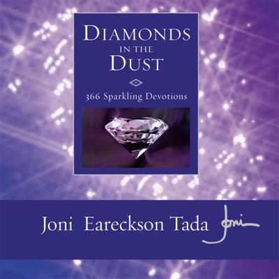 Diamonds in the Dust: 6 Sparkling Devotions Audiobook, by Joni Eareckson Tada