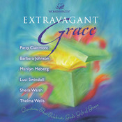 Extravagant Grace: Devotions That Celebrate Gods Gift of Grace Audiobook, by various authors, Patsy Clairmont, Barbara Johnson, Sheila Walsh, Luci Swindoll, Thelma Wells, Marilyn Meberg
