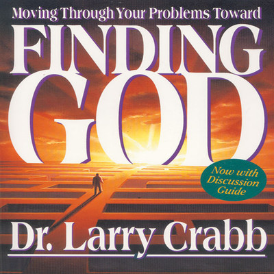 Finding God: Moving Through Your Problems Toward … Audiobook, by Lawrence J. Crabb