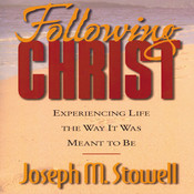 Following Christ: Experiencing Life in the Way It Was Meant to Be, by Joseph M. Stowell