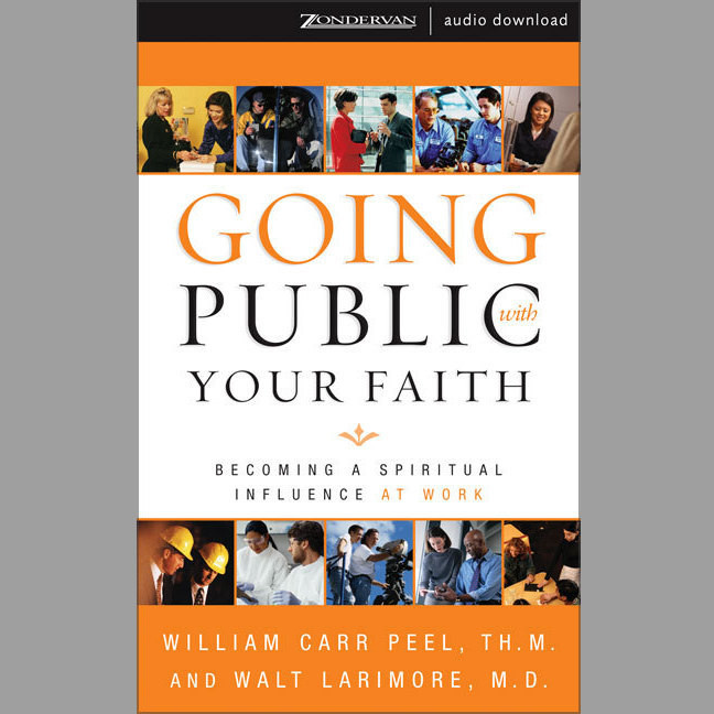 Printable Going Public with Your Faith: Becoming a Spiritual Influence at Work Audiobook Cover Art