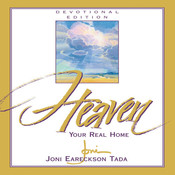 Heaven: Your Real Home, by Joni Eareckson Tada