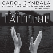 Hes Been Faithful: Trusting God to Do What Only He Can Do Audiobook, by Carol Cymbala