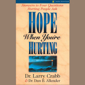 Hope When Youre Hurting: Answers to Four Questions Hurting People Ask, by Dan B.  Allender, Larry Crabb, Dan B. Allender, PLLC, Lawrence J. Crabb