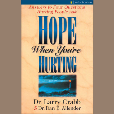Hope When Youre Hurting: Answers to Four Questions Hurting People Ask Audiobook, by Dan B.  Allender