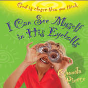 I Can See Myself in His Eyeballs: God Is Closer Than You Think Audiobook, by Chonda Pierce