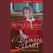 In Every Pew Sits a Broken Heart: Hope for Every Believer, by Ruth Graham
