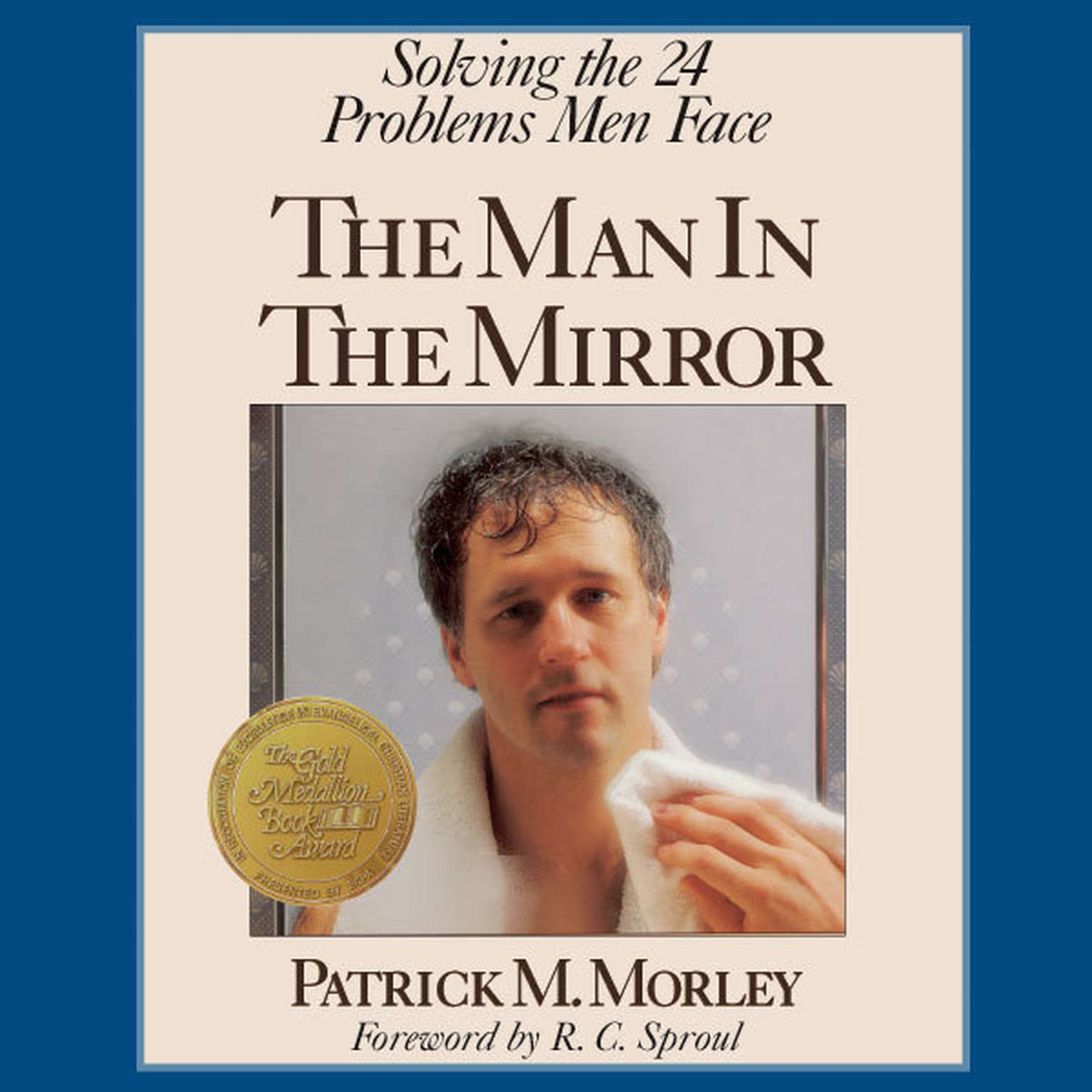 Printable The Man in the Mirror: Solving the 24 Problems Men Face Audiobook Cover Art
