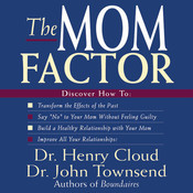 The Mom Factor: Dealing with the Mother You Have, Didn't Have, or Still Contend With Audiobook, by Henry Cloud