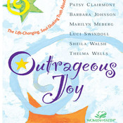Outrageous Joy: The Life-Changing, Soul-Shaking Truth About God Audiobook, by various authors, Sheila Walsh, Patsy Clairmont, Barbara Johnson, Marilyn Meberg, Luci Swindoll, Thelma Wells