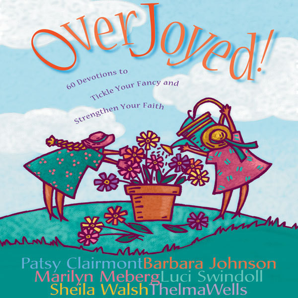 Printable Overjoyed!: Devotions to Tickle Your Fancy and Strengthen Your Faith Audiobook Cover Art