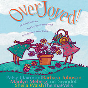 Overjoyed!: Devotions to Tickle Your Fancy and Strengthen Your Faith Audiobook, by Patsy Clairmont, Barbara Johnson, Marilyn Meberg, Sheila Walsh, Luci Swindoll, Thelma Wells, others