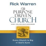 The Purpose Driven Church: Growth Without Compromising Your Message and Mission, by Rick Warren