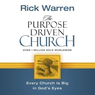 The Purpose Driven Church (Abridged): Growth Without Compromising Your Message and Mission Audiobook, by Rick Warren