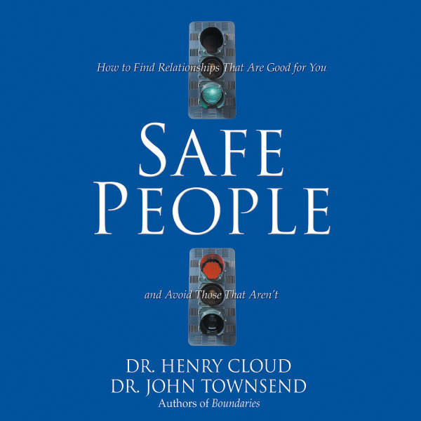 Printable Safe People: How to Find Relationships That Are Good for You and Avoid Those That Aren't Audiobook Cover Art