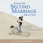 Saving Your Second Marriage Before It Starts: Nine Questions to Ask Before (and After) You Remarry, by Les Parrott