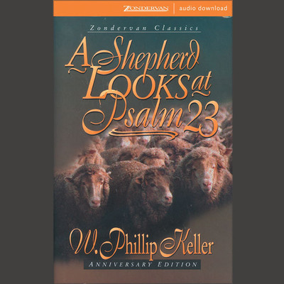A Shepherd Looks at Psalm 23 Audiobook, by W. Phillip Keller