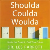 Shoulda, Coulda, Woulda: Release Regret, Find Your Future, by Les Parrott, Les Parrott