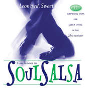 SoulSalsa: 17 Surprising Steps for Godly Living in the 21st Century Audiobook, by Leonard Sweet