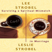 Surviving a Spiritual Mismatch in Marriage, by Lee Strobel