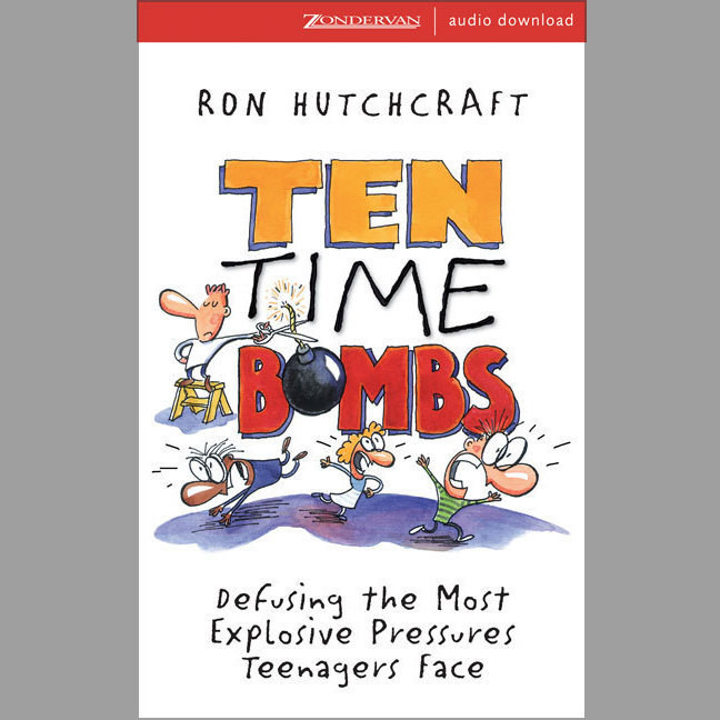 Printable Ten Time Bombs: Defusing the Most Explosive Pressures Teenagers Face Audiobook Cover Art