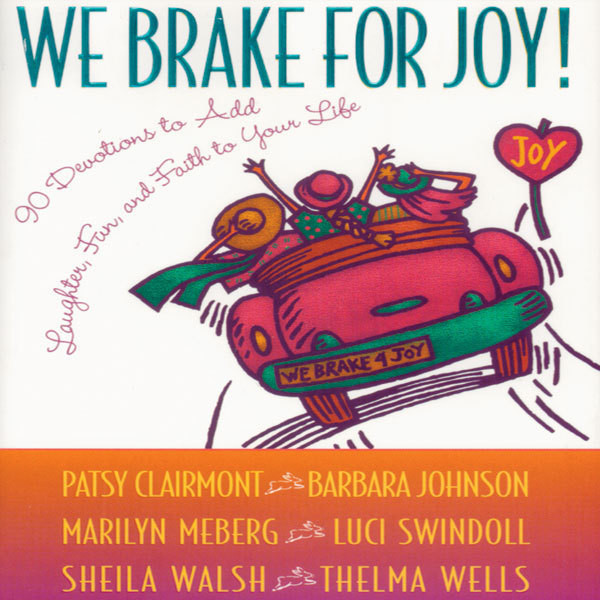 Printable We Brake for Joy!: Devotions to Add Laughter, Fun, and Faith to Your Life Audiobook Cover Art