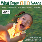 What Every Child Needs: Getting to the Heart of Mothering, by Elisa Morgan