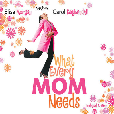 What Every Mom Needs (Abridged): Meet Your Nine Basic Needs (and Be a Better Mom) Audiobook, by Elisa Morgan