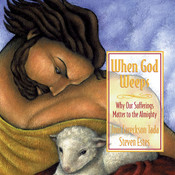 When God Weeps: Why Our Sufferings Matter to the Almighty Audiobook, by Joni Eareckson Tada, Steve Estes