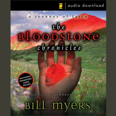 The Bloodstone Chronicles: A Journey of Faith Audiobook, by Bill Myers
