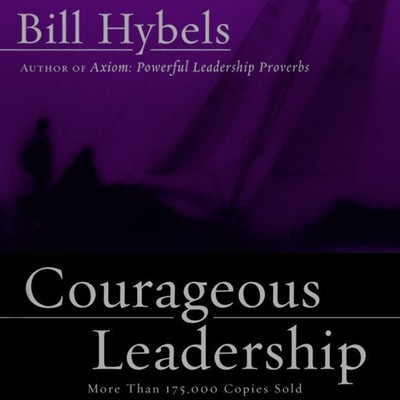 Courageous Leadership Audiobook, by Bill Hybels