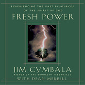 Fresh Power: What Happens When God Leads and You Follow, by Jim Cymbala