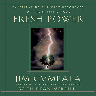 Fresh Power: What Happens When God Leads and You Follow Audiobook, by Jim Cymbala