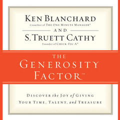 The Generosity Factor: Discover the Joy of Giving Your Time, Talent, and Treasure Audiobook, by Ken Blanchard, Kenneth Blanchard, S. Truett Cathy
