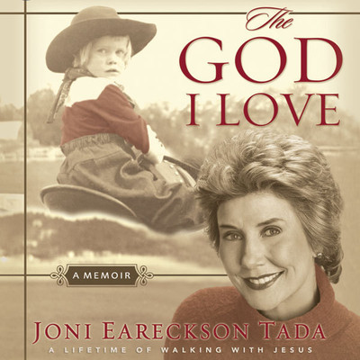 The God I Love: A Lifetime of Walking with Jesus Audiobook, by Joni Eareckson Tada