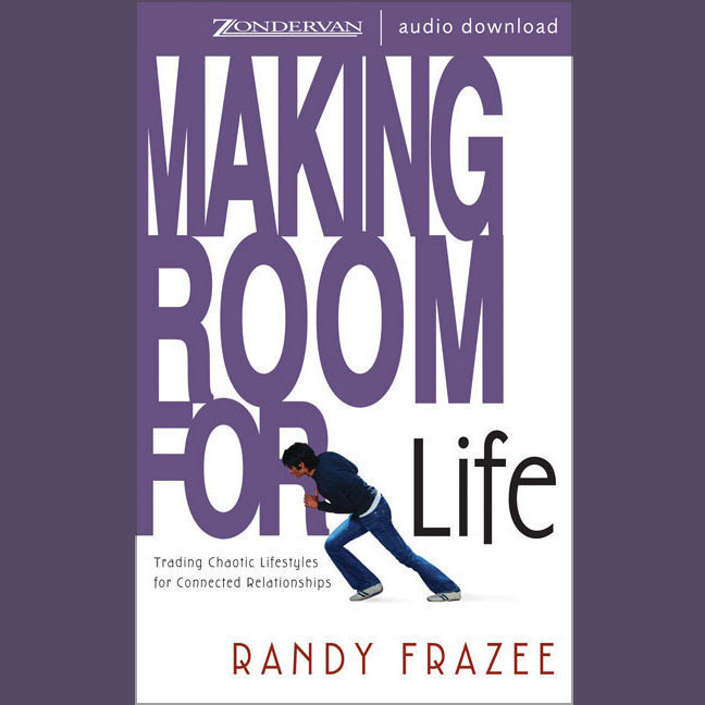 Printable Making Room for Life: Trading Chaotic Lifestyles for Connected Relationships Audiobook Cover Art