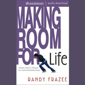 Making Room for Life: Trading Chaotic Lifestyles for Connected Relationships Audiobook, by Randy Frazee