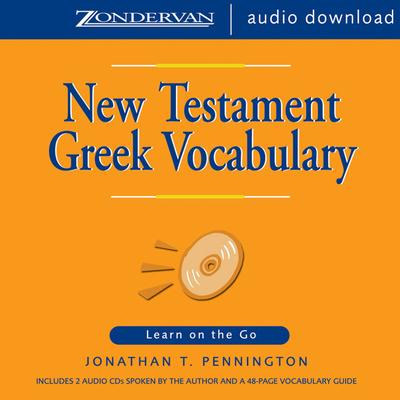 New Testament Greek Vocabulary: Learn on the Go Audiobook, by Jonathan T. Pennington