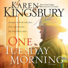 One Tuesday Morning Audiobook, by Karen Kingsbury