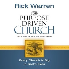 The Purpose Driven Church: Growth Without Compromising Your Message and Mission Audiobook, by Rick Warren