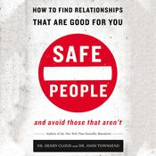 Safe People: How to Find Relationships That Are Good for You and Avoid Those That Arent, by John Townsend, Henry Cloud