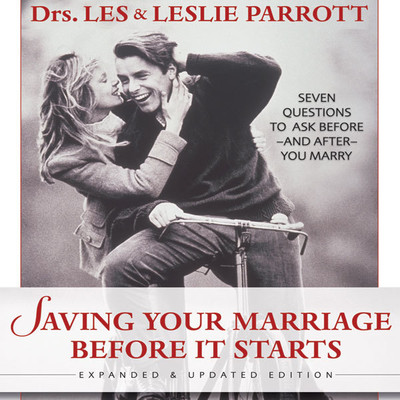 Saving Your Marriage Before It Starts: Seven Questions to Ask Before—and After—You Marry Audiobook, by Leslie Parrott
