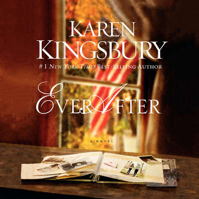 Ever After Audiobook, by Karen Kingsbury