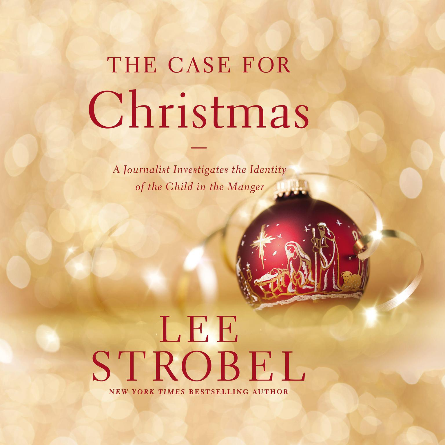 Printable The Case for Christmas: A Journalist Investigates the Identity of the Child in the Manger Audiobook Cover Art