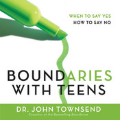 Boundaries with Teens: When to Say Yes, How to Say No Audiobook, by John Townsend