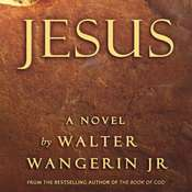 Jesus: A Novel Audiobook, by Walter Wangerin