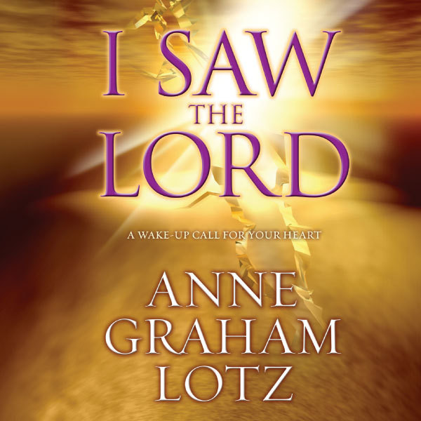 Printable I Saw the Lord: A Wake-Up Call for Your Heart Audiobook Cover Art