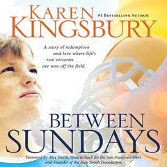 Between Sundays Audiobook, by Karen Kingsbury