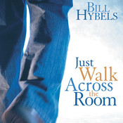 Just Walk Across the Room: Simple Steps Pointing People to Faith, by Bill Hybels
