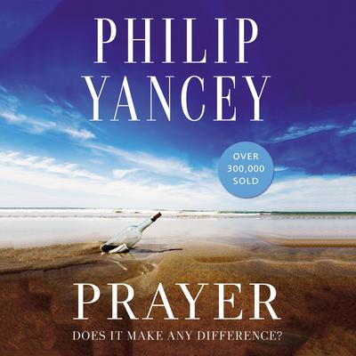 Prayer: Does It Make Any Difference? Audiobook, by